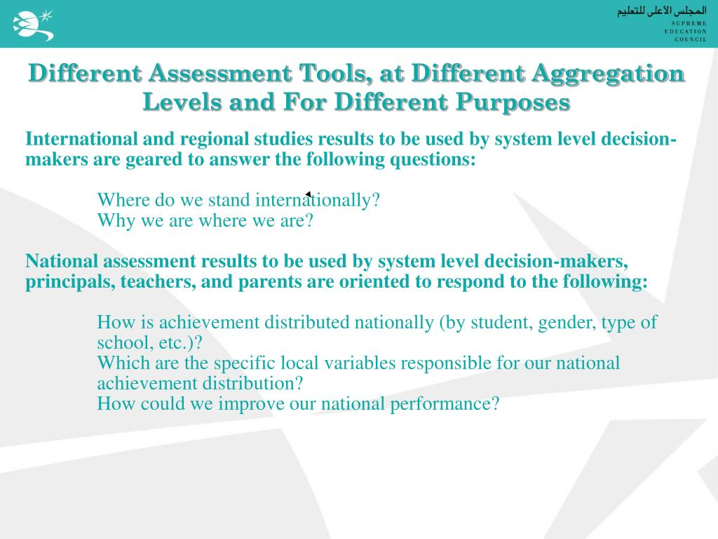Different Assessment Tools, at Different Aggregation Levels and For Different Purposes