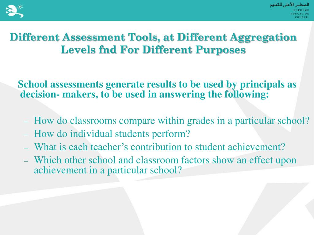 Different Assessment Tools, at Different Aggregation Levels fnd For Different Purposes