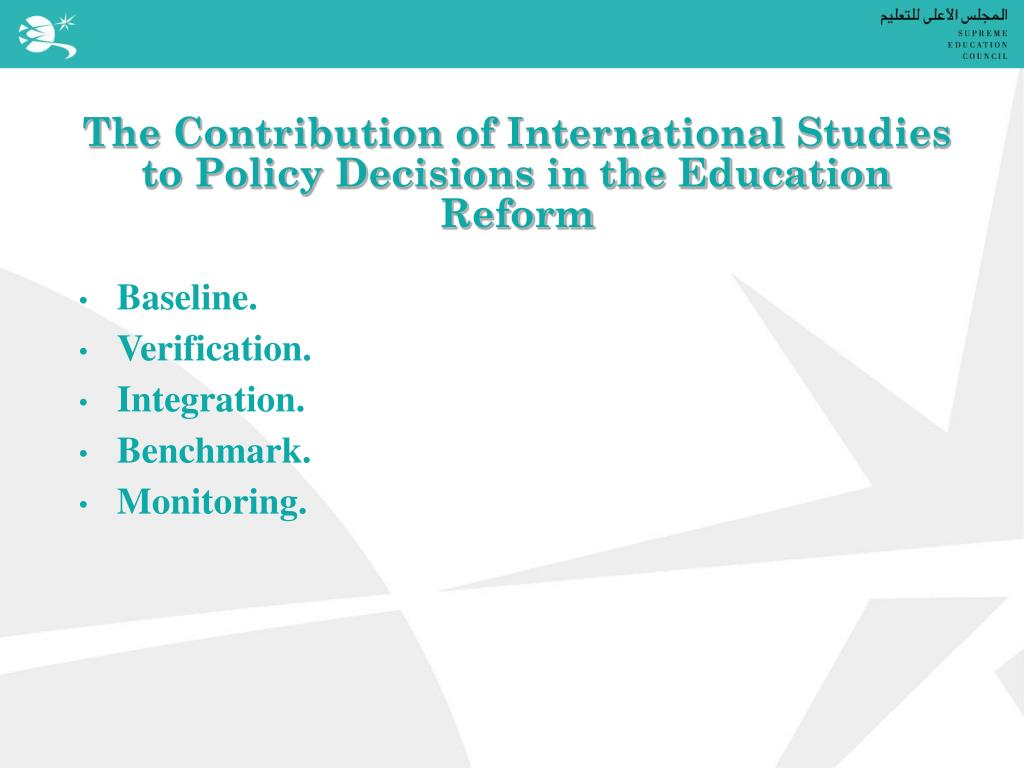 The Contribution of International Studies to Policy Decisions in the Education Reform
