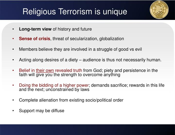 Religious Terrorism is unique