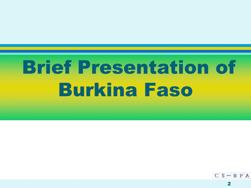 Brief Presentation of Burkina Faso