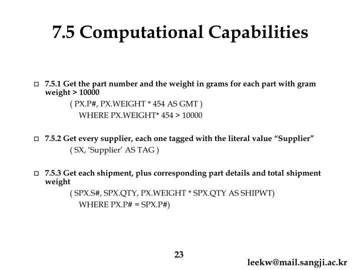 7.5 Computational Capabilities