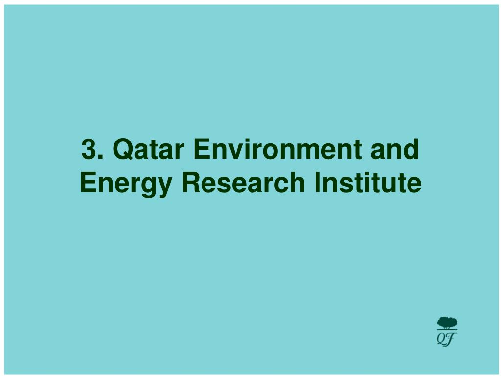 3. Qatar Environment and Energy Research Institute