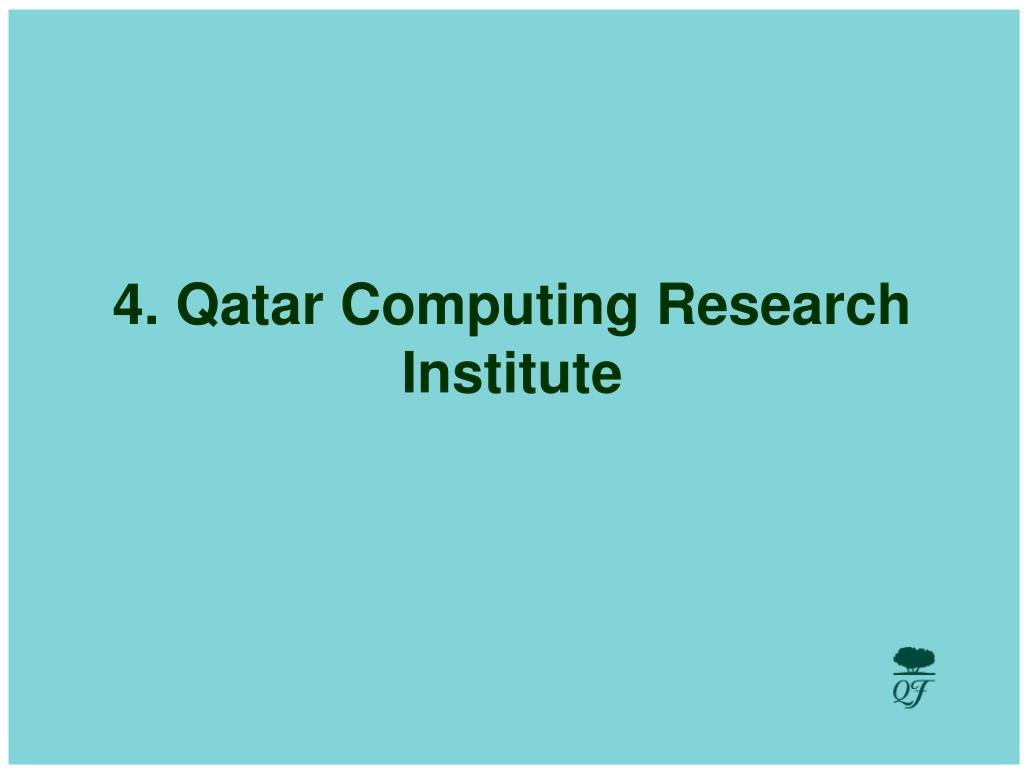 4. Qatar Computing Research Institute