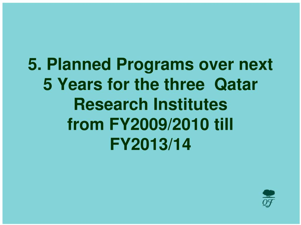 5. Planned Programs over next 5 Years