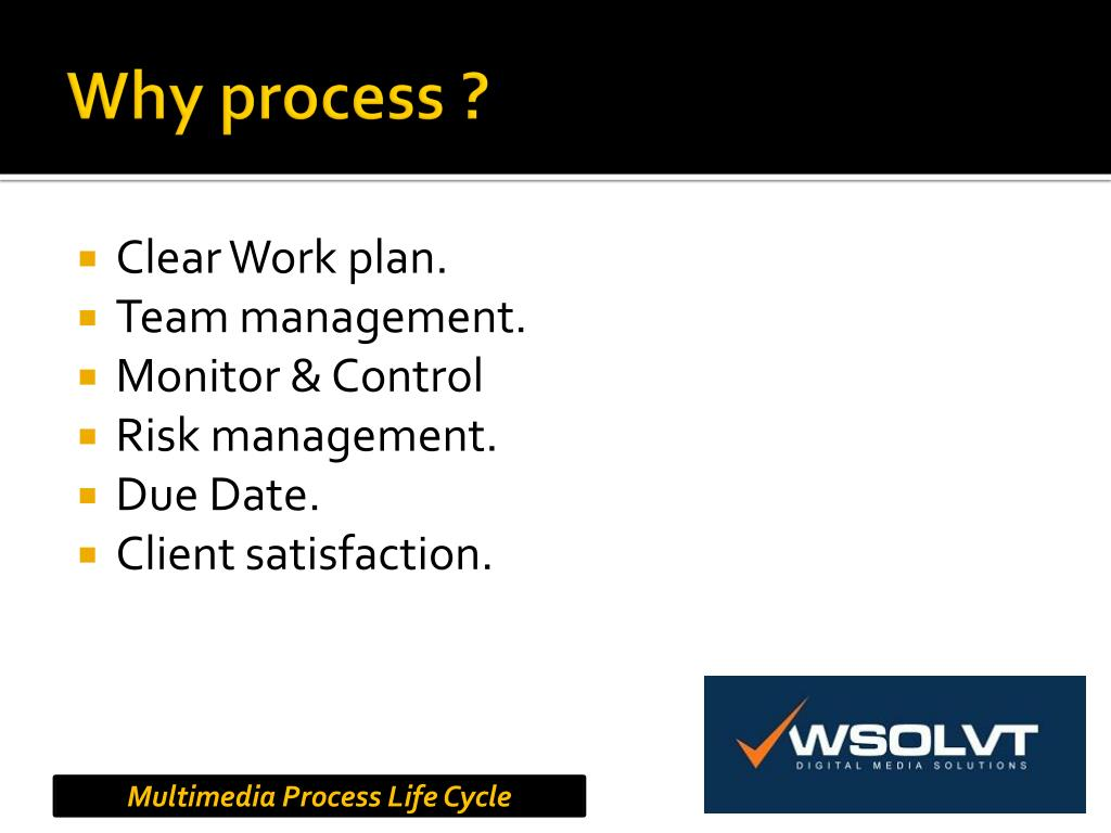 Why process ?