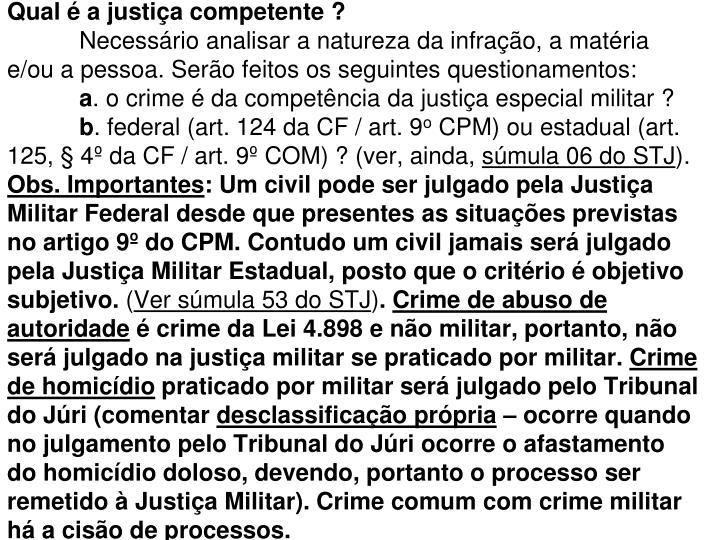 Qual é a justiça competente ?