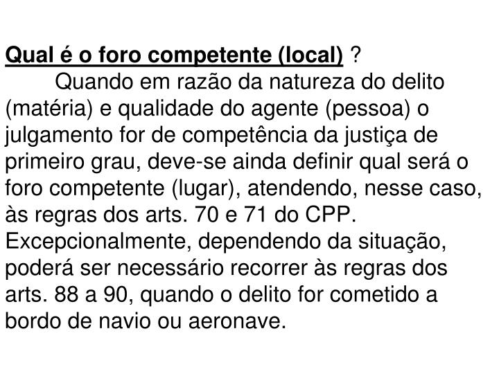 Qual é o foro competente (local)