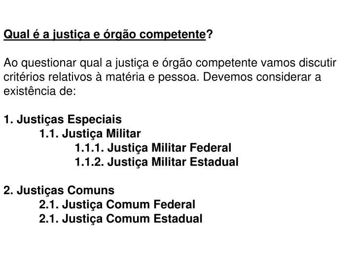 Qual é a justiça e órgão competente