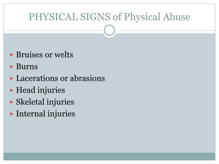 signs of physical dating abuse An abused or neglected child/teen a teen dating abuse victim an abused or neglected child/teen child abuse includes possible signs of physical abuse are.