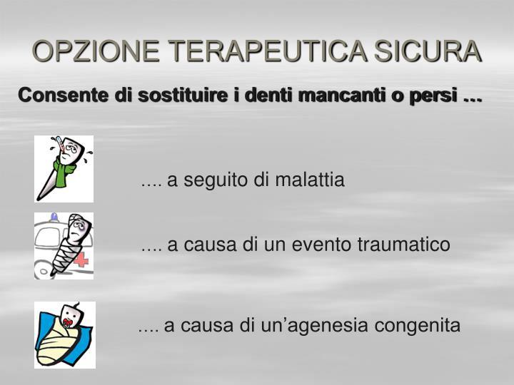 OPZIONE TERAPEUTICA SICURA