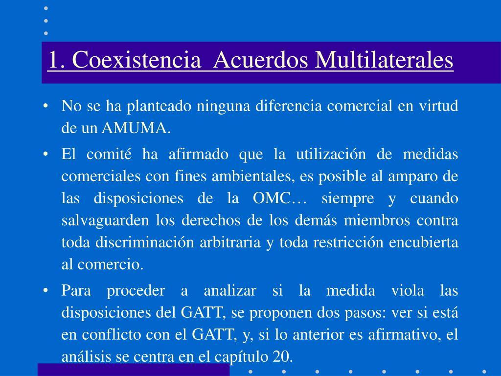 1. Coexistencia  Acuerdos Multilaterales