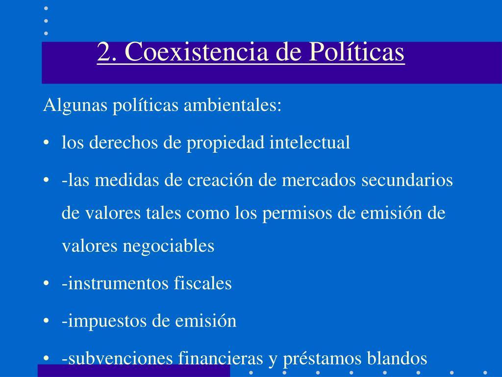 2. Coexistencia de Políticas