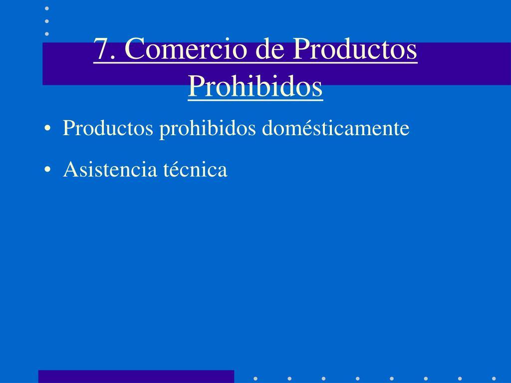 7. Comercio de Productos Prohibidos