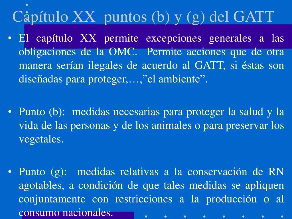 Capítulo XX  puntos (b) y (g) del GATT