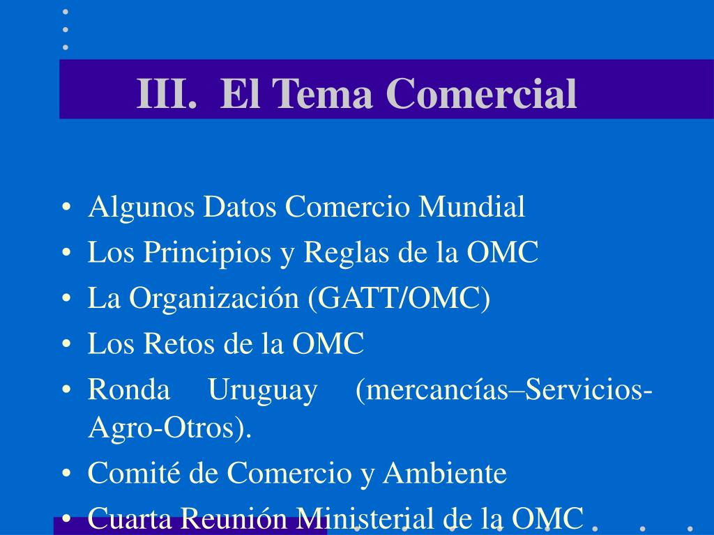 III.  El Tema Comercial