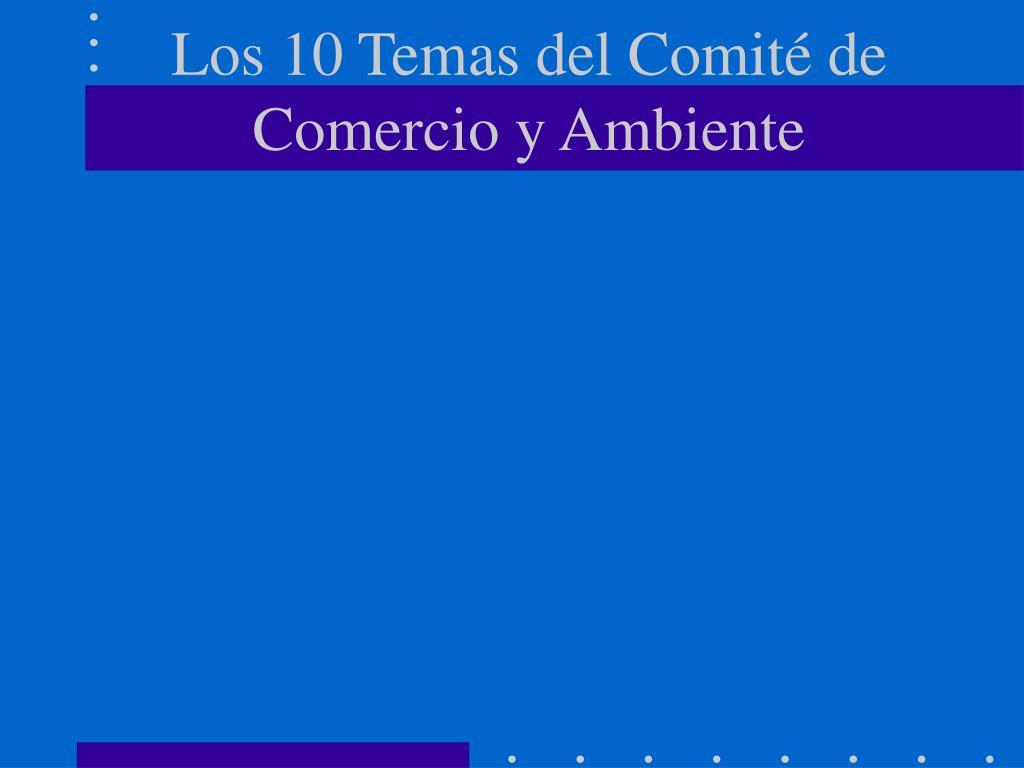 Los 10 Temas del Comité de Comercio y Ambiente