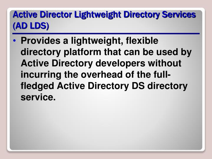 Active Director Lightweight Directory Services (AD LDS)