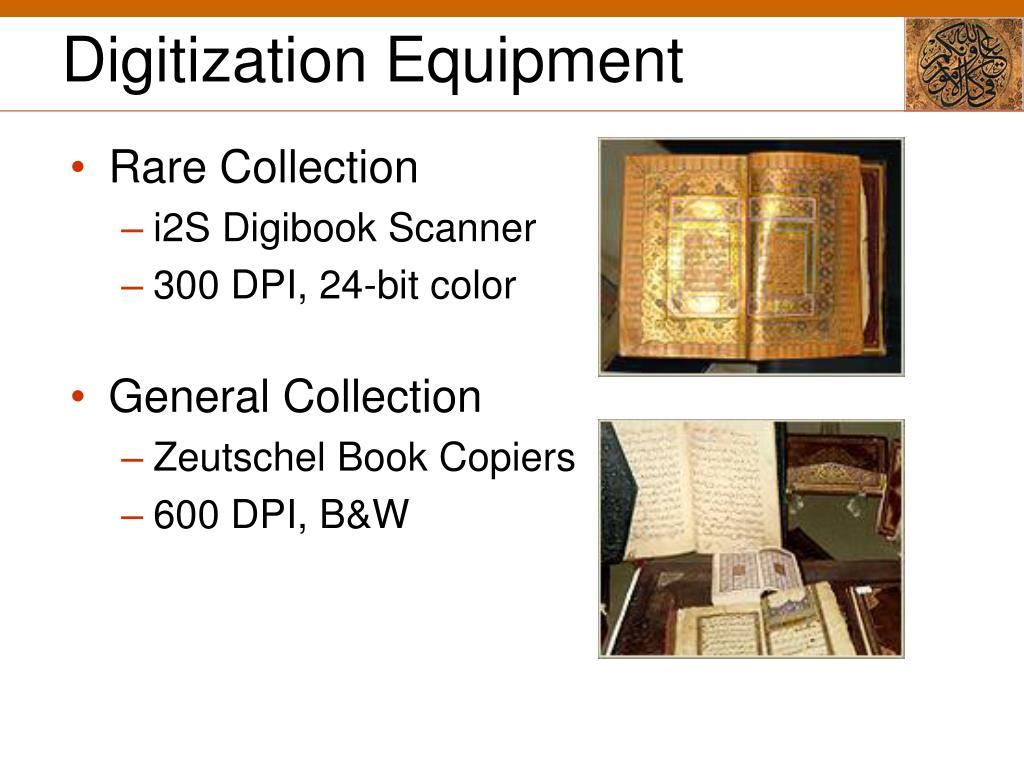 Digitization Equipment