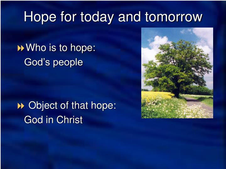 Who is to hope:
