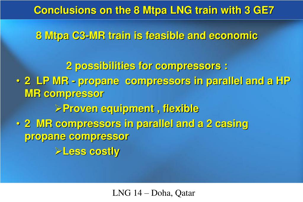 Conclusions on the 8 Mtpa LNG train with 3 GE7