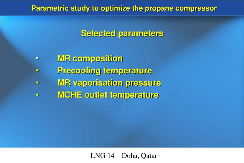 Parametric study to optimize the propane compressor