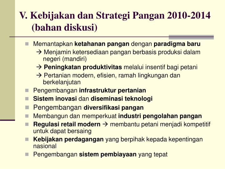 V. Kebijakan dan Strategi Pangan 2010-2014