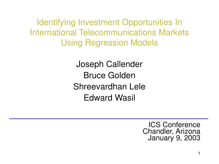 Identifying Investment Opportunities In International Telecommunications Markets Using Regression Mo...