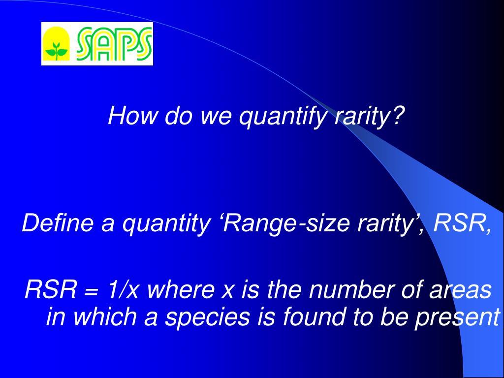 How do we quantify rarity?