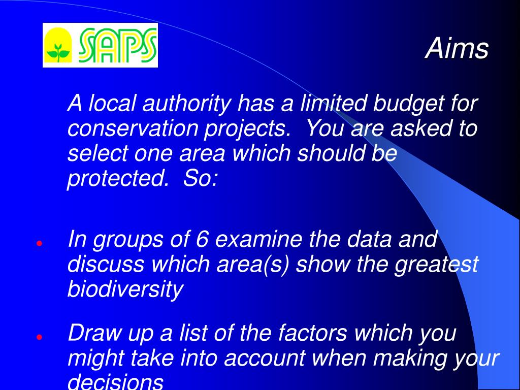 A local authority has a limited budget for conservation projects.  You are asked to select one area which should be protected.  So: