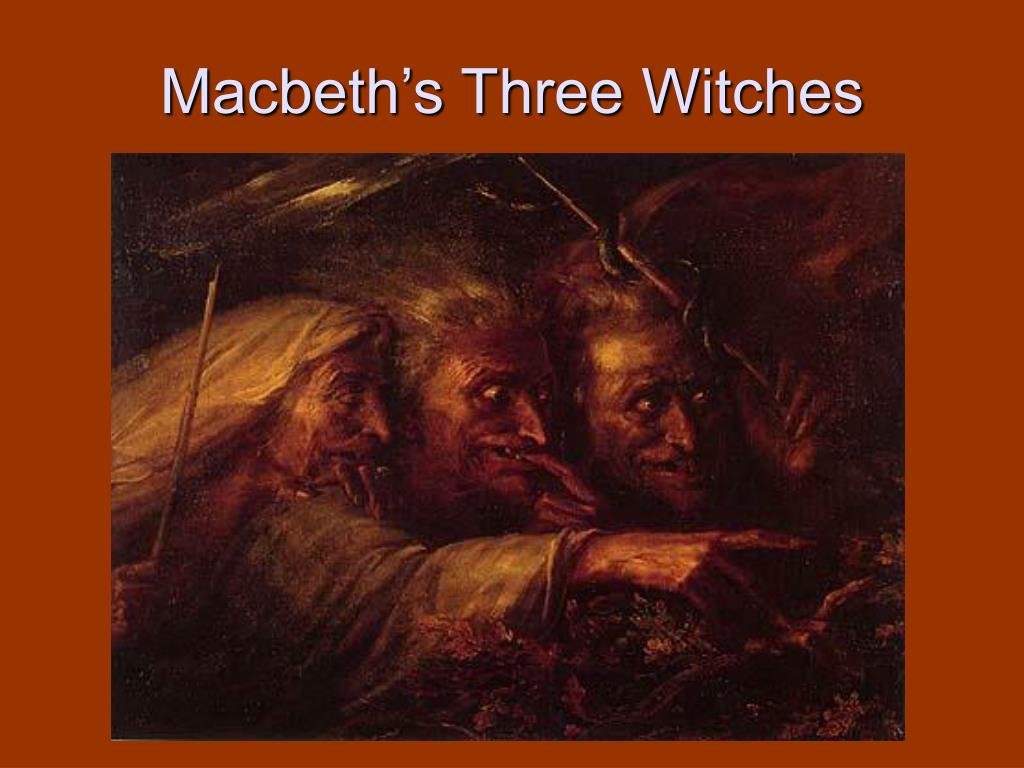 Macbeth's Three Witches