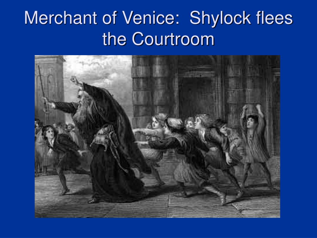 Merchant of Venice:  Shylock flees the Courtroom