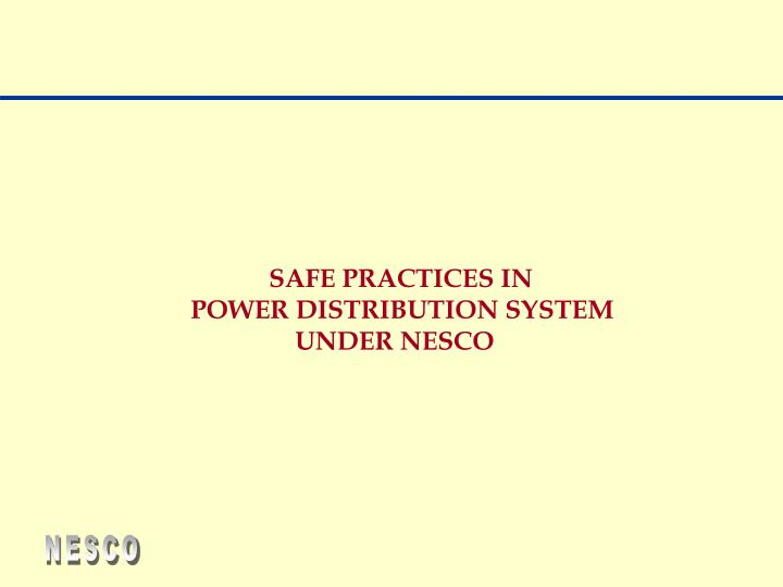 SAFE PRACTICES IN