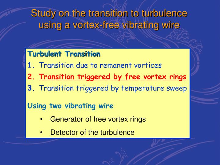 Study on the transition to turbulence