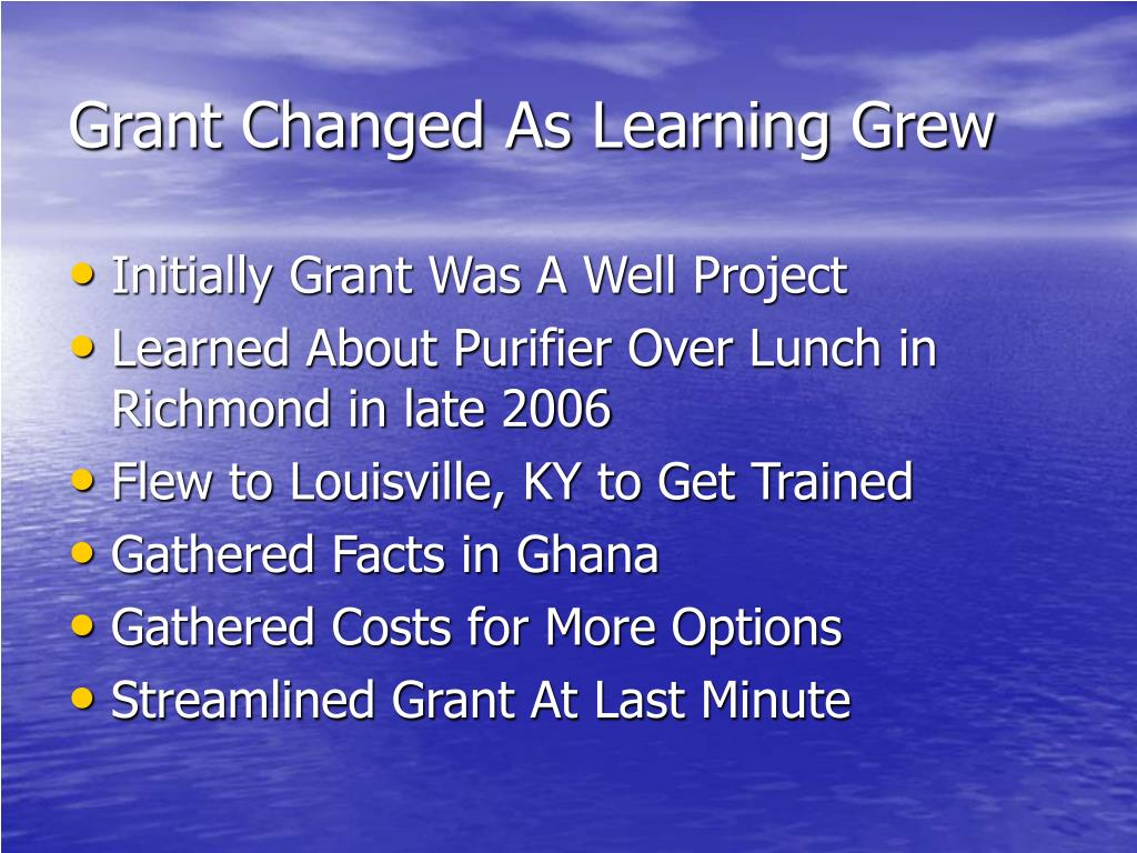Grant Changed As Learning Grew
