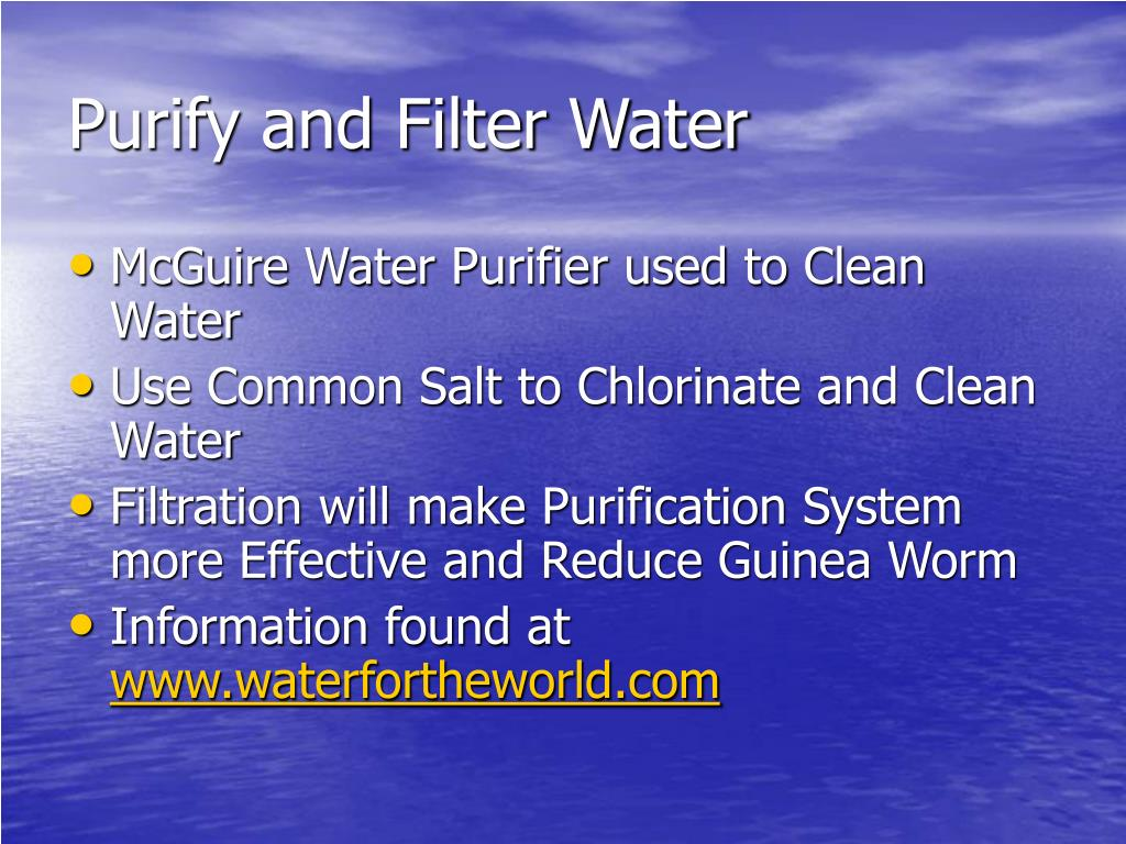 Purify and Filter Water