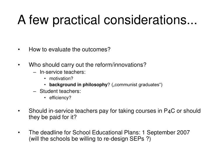 A few practical considerations...