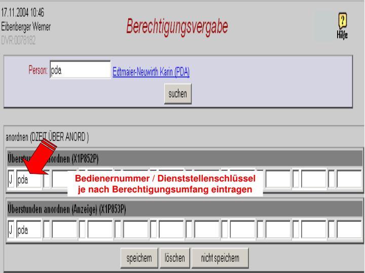 Bedienernummer / Dienststellenschlüssel je nach Berechtigungsumfang eintragen