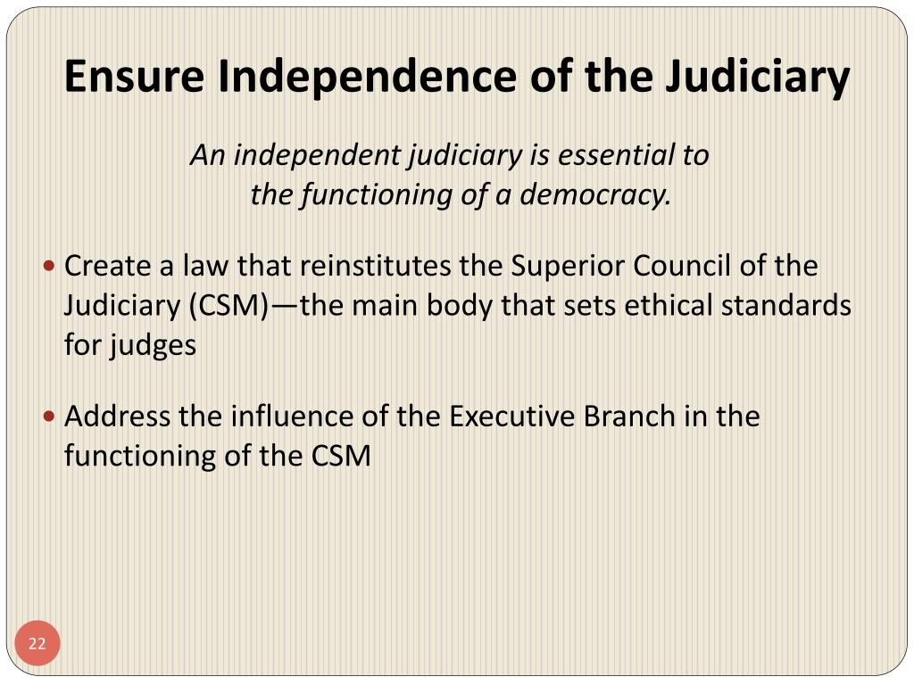 Ensure Independence of the Judiciary
