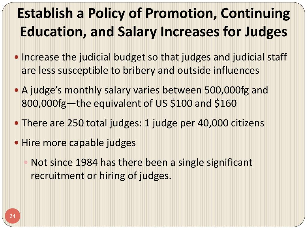 Establish a Policy of Promotion, Continuing Education, and Salary Increases for Judges