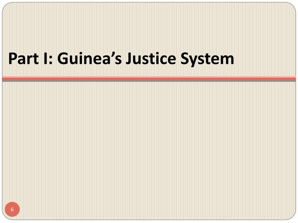 Part I: Guinea's Justice System