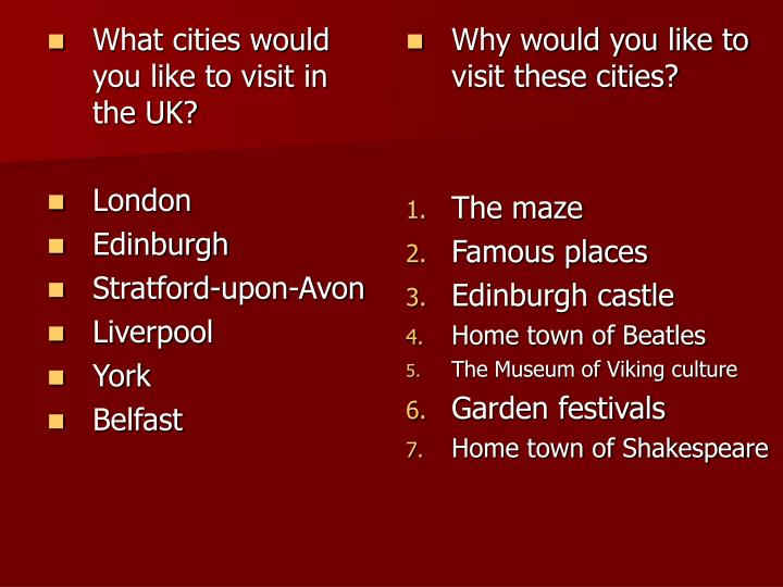 What cities would you like to visit in the UK?