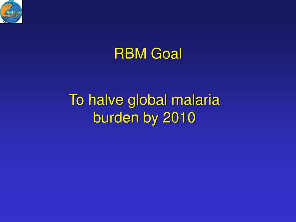 RBM Goal