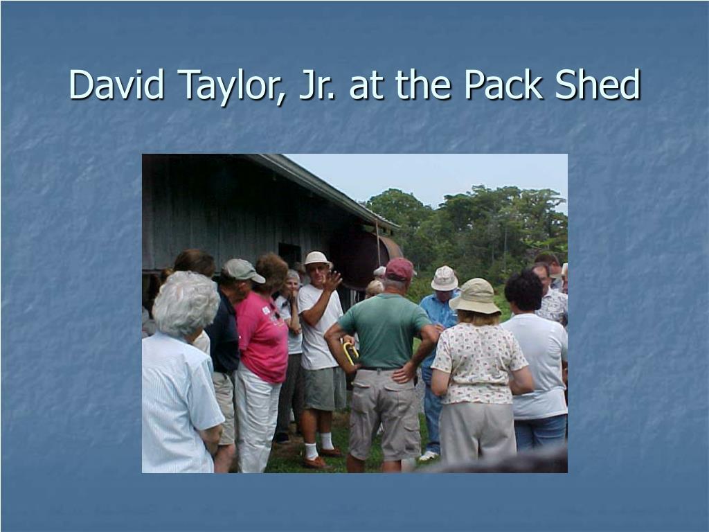 David Taylor, Jr. at the Pack Shed