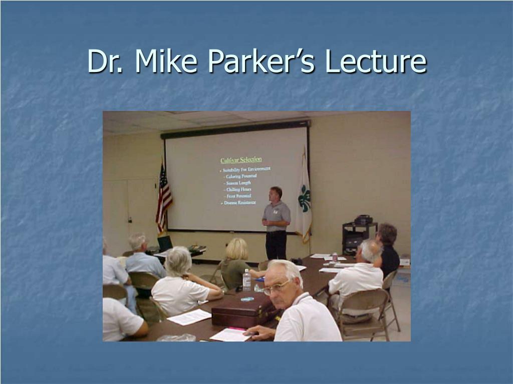 Dr. Mike Parker's Lecture