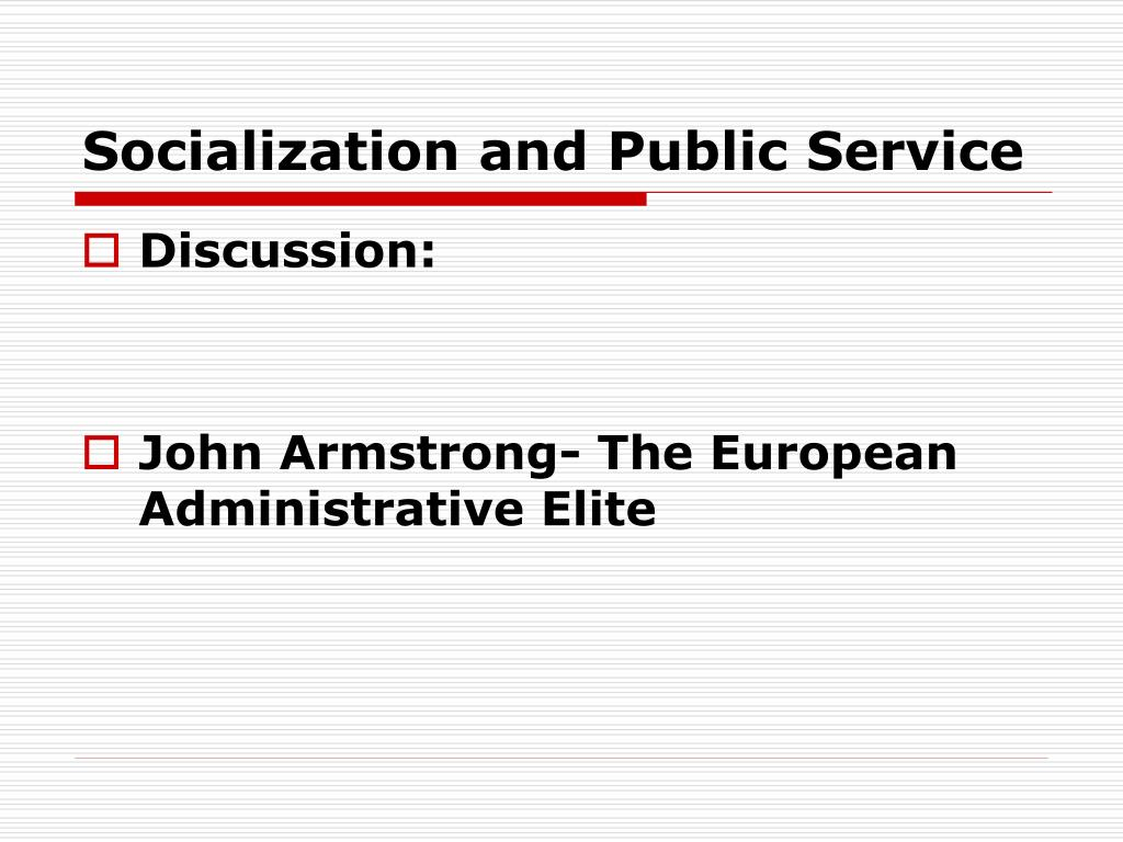 Socialization and Public Service