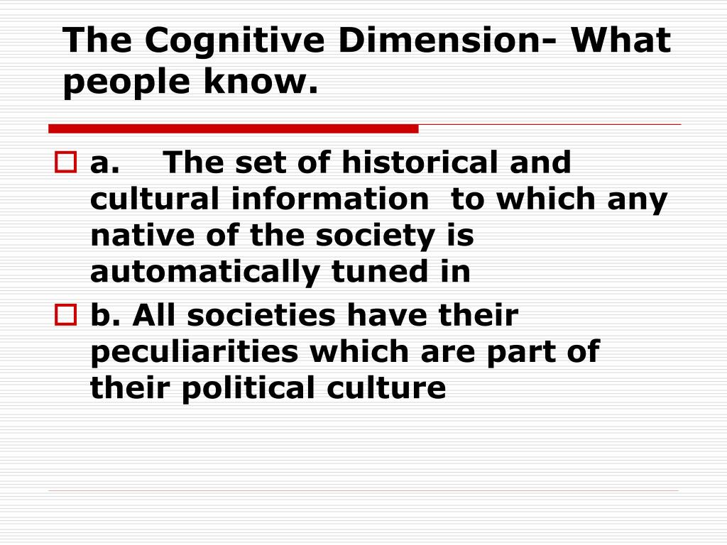 The Cognitive Dimension- What people know.