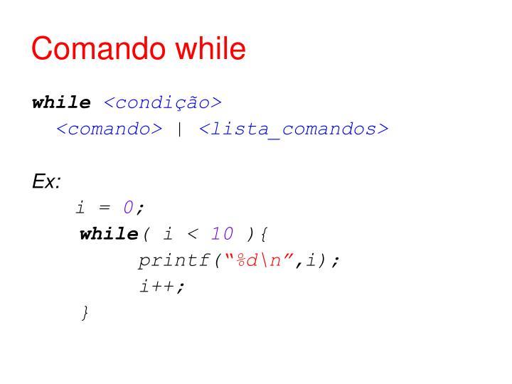 Comando while