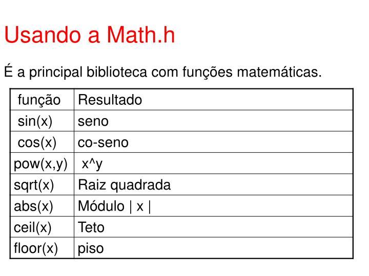 Usando a Math.h