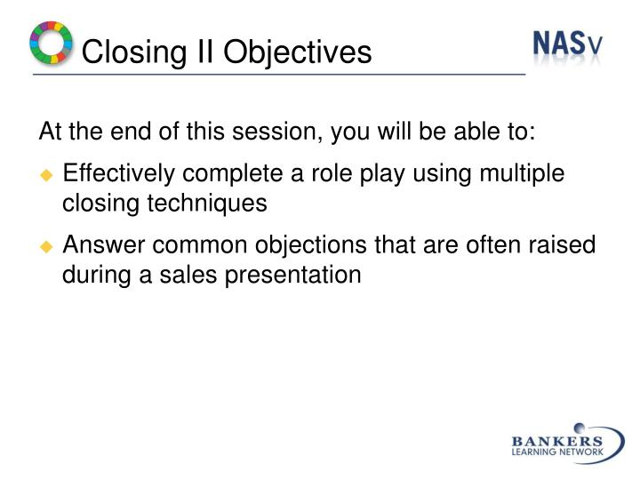 Closing II Objectives